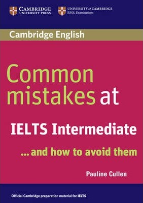 Книга на английском - Cambridge University: Common mistakes at IELTS ...and How to Avoid Them (B1, B2: Intermediate) - обложка книги скачать бесплатно