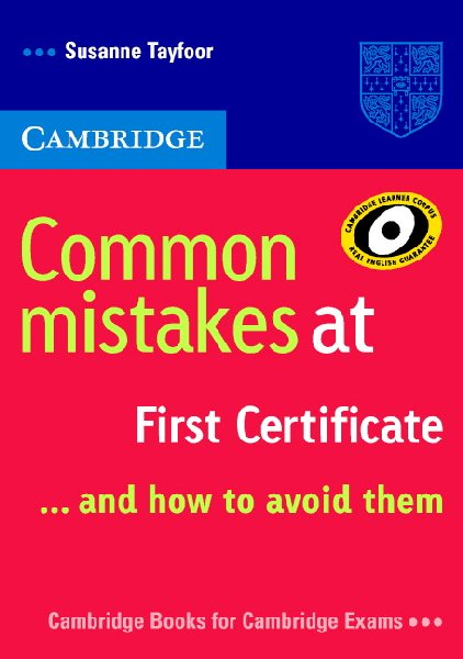 Книга на английском - Cambridge University: Common mistakes at First Certificate (FCE) and How to Avoid Them (B2: Upper Intermediate) - обложка книги скачать бесплатно