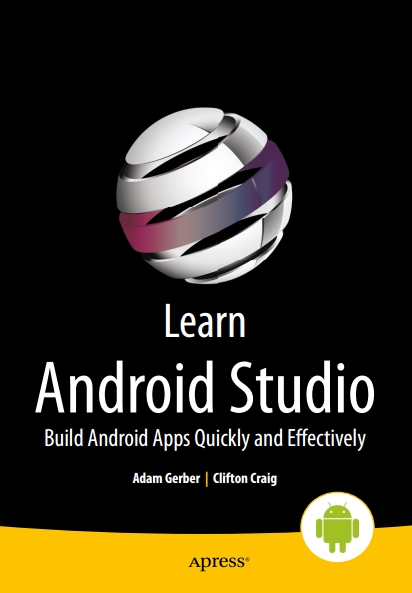 Книга на английском - Learn Android Studio: Build Android Apps Quickly and Effectively - обложка книги скачать бесплатно