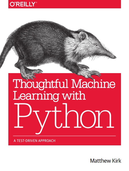 Книга на английском - Thoughtful Machine Learning with Python: A Test-Driven Approach - обложка книги скачать бесплатно