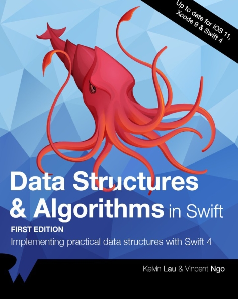 Книга на английском - Data Structures & Algorithms in Swift: Implementing practical data structures with Swift 4 (First Edition - Up to date for iOS 11, Xcode 9 & Swift 4) - обложка книги скачать бесплатно