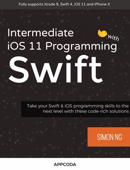 Книга на английском - Intermediate iOS 11 Programming with Swift: Take your Swift & iOS programming level with these code-rich solutions (Fully supports Xcode 9, Swift 4, iOS 11 and iPhone X) - обложка книги скачать бесплатно