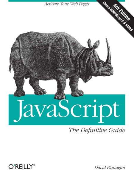 Книга на английском - JavaScript The Definitive Guide: Activate Your Web Pages (Sixth Edition, Covers ECMAScript 5 & HTML5) - обложка книги скачать бесплатно