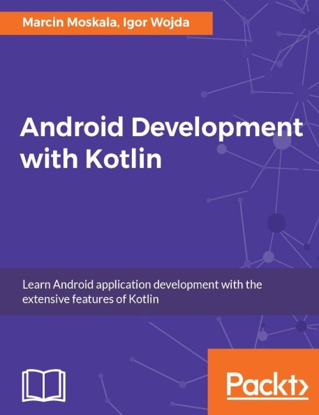 Книга на английском - Android Development with Kotlin: Learn Android application development with the extensive features of Kotlin - обложка книги скачать бесплатно