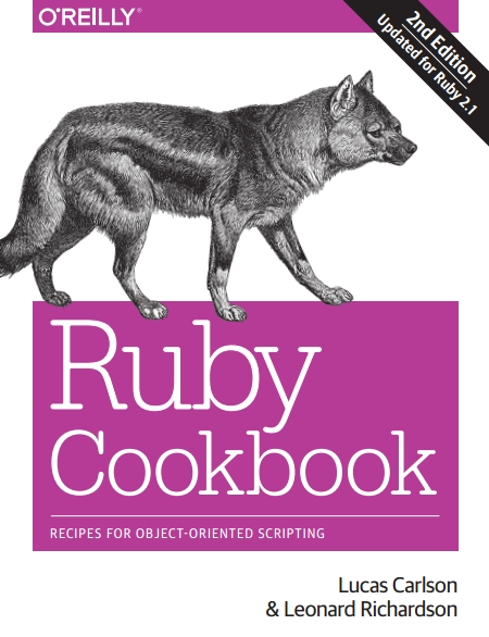 Книга на английском - Ruby Cookbook: Recipes for Object-Oriented Scripting (Second Edition - Updated for Ruby 2.1) - обложка книги скачать бесплатно
