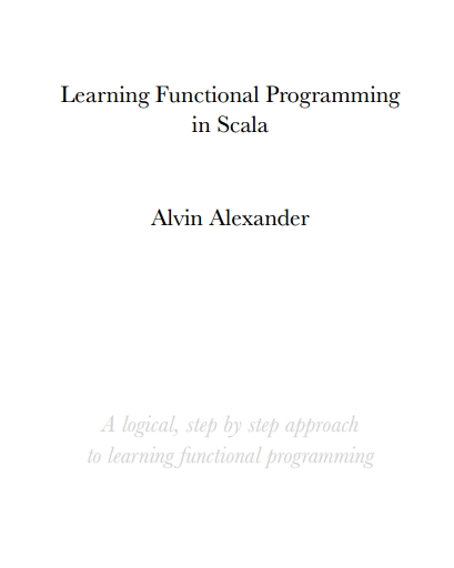 Книга на английском - Learning Functional Programming in Scala: A logical, step by step approach to learning functional programming - обложка книги скачать бесплатно