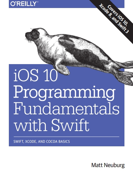 Книга на английском - iOS 10 Programming Fundamentals with Swift: Swift, Xcode, and Cocoa Basics (Covers iOS 10, Xcode 8, and Swift 3) - обложка книги скачать бесплатно