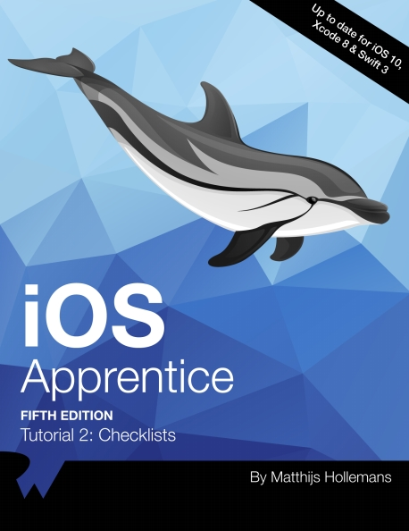 Книга на английском - iOS Apprentice: Titorial 2 - Checklists (Fifth Edition - Up to date for iOS 10, Xcode 8 & Swift 3) - обложка книги скачать бесплатно