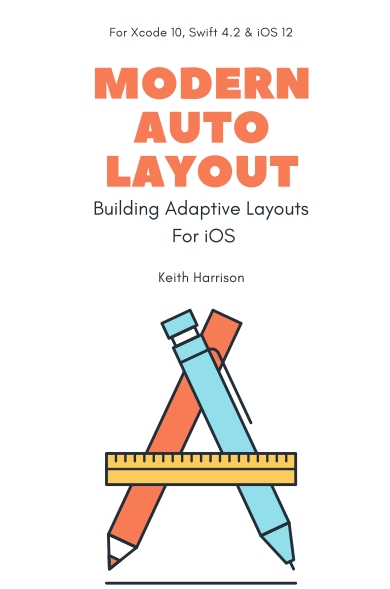 Книга на английском - Modern Auto Layout: Building Adaptive Layouts for iOS (For Xcode 10, Swift 4.2 & iOS 12) - обложка книги скачать бесплатно