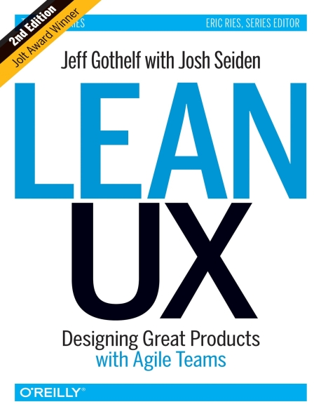Книга на английском - Lean UX: Designing Great Products with Agile Teams (Second Edition) - обложка книги скачать бесплатно