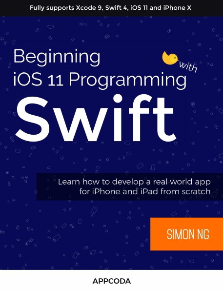 Книга на английском - Beginning iOS 11 Programming with Swift: Learn how to develop a real world app for iPhone and iPad from scratch (Fully supports Xcode 9, Swift 4, iOS 11 and iPhone X) - обложка книги скачать бесплатно