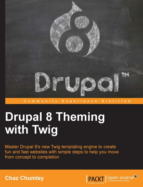 Книга на английском - Drupal 8 Theming with Twig: Master Drupal 8's new Twig templating engine to create fun and fast websites with simple steps to help you move from concept to completion - обложка книги скачать бесплатно