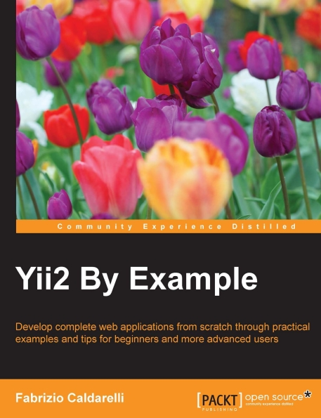 Книга на английском - Yii2 By Example: Develop complete web applications from scratch through practical examples and tips for beginners and more advanced users - обложка книги скачать бесплатно