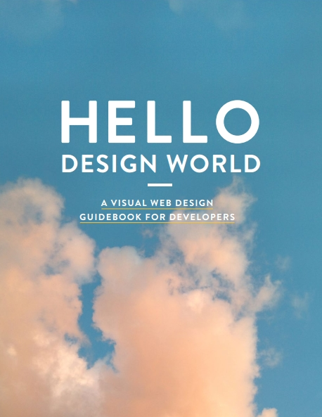 Книга на английском - Hello Design World: A Visual Web Design Guidebook for Developers - обложка книги скачать бесплатно