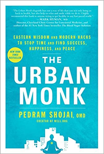 Книга на английском - The Urban Monk: Eastern Wisdom and Modern Hacks to Stop Time and Find Success, Happiness, and Peace by Pedram Shojai - Городской монах - обложка книги скачать бесплатно
