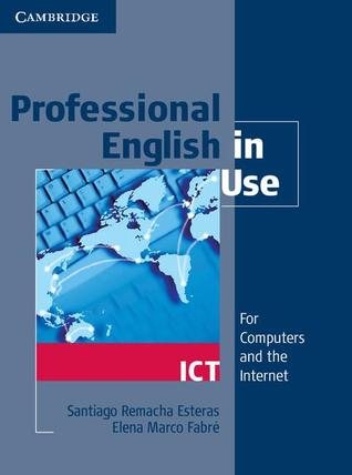 Книга на английском - Cambridge: Professional English in Use - ICT (Computers and Internet) - обложка книги скачать бесплатно