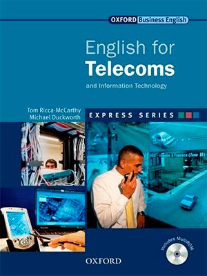 Книга на английском - Oxford English for Industries: English for Telecoms and Information Technology (Business English) - обложка книги скачать бесплатно