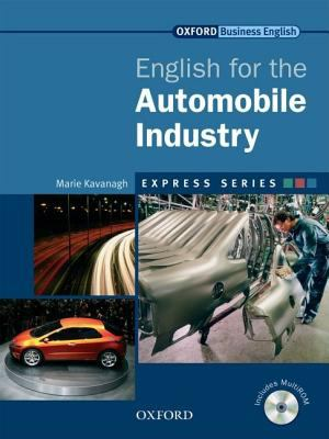 Книга на английском - Oxford English for Industries: English for the Automobile Industry (Business English) - обложка книги скачать бесплатно