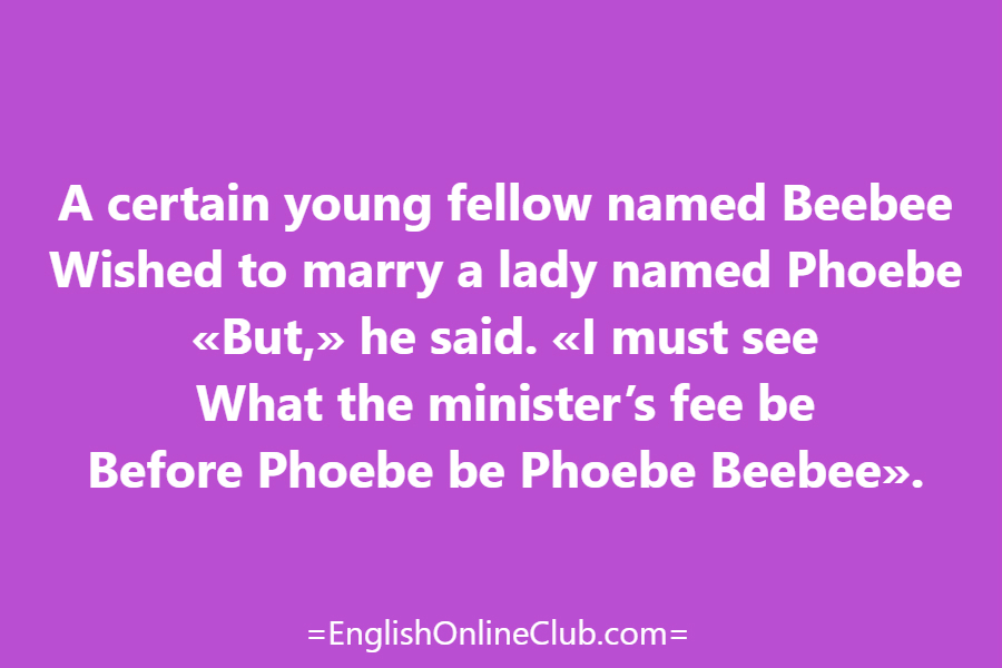 английская скороговорка - как перевести A certain young fellow named Beebee Wished to marry a lady named Phoebe «But,» he said. «I must see What the minister's fee be Before Phoebe be Phoebe Beebee». перевод english tongue twister