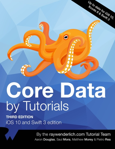 Книга на английском - Core Data by Tutorials: iOS 10 and Swift 3 edition (Third Edition - Up to date for iOS 10, Xcode 8 & Swift 3) - обложка книги скачать бесплатно