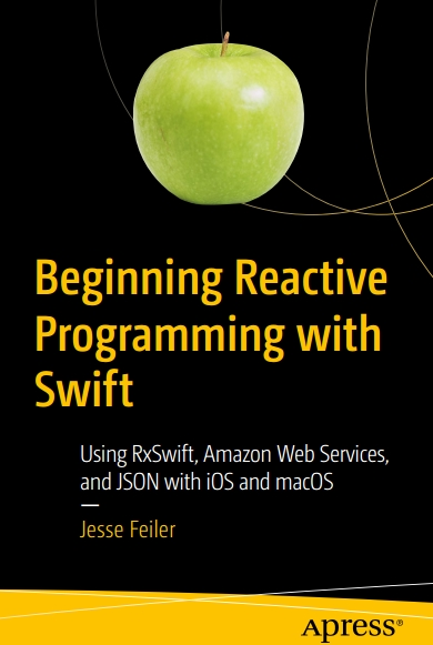 Книга на английском - Beginning Reactive Programming with Swift: Using RxSwift, Amazon Web Services, and JSON with iOS and macOS - обложка книги скачать бесплатно
