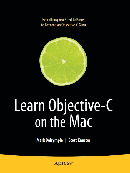 Книга на английском - Learn Objective-C on the Mac: Everything You Need to Know to Become an Objective-C Guru - обложка книги скачать бесплатно