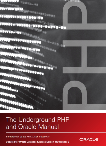 Книга на английском - The Underground PHP and Oracle Manual: Updated for Oracle Database Express Edition 11g Release 2 - обложка книги скачать бесплатно