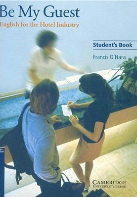 Книга на английском - Cambridge English for the Hotel Industry: Be My Guest - Student's Book - обложка книги скачать бесплатно